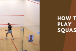How to Play Squash: Rules, Gear And All You Need To Know