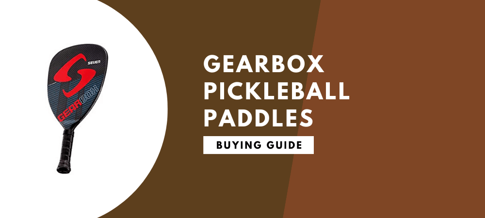 Gearbox Pickleball Paddle Reviews