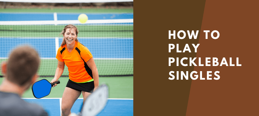 how to play pickleball for singles