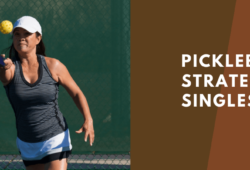Singles Pickleball Strategy: Tips and Tricks For Beginners
