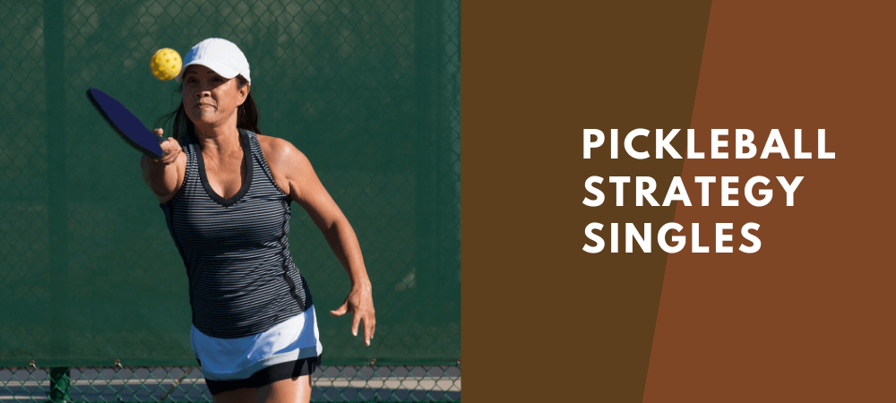 pickleball strategies for singles
