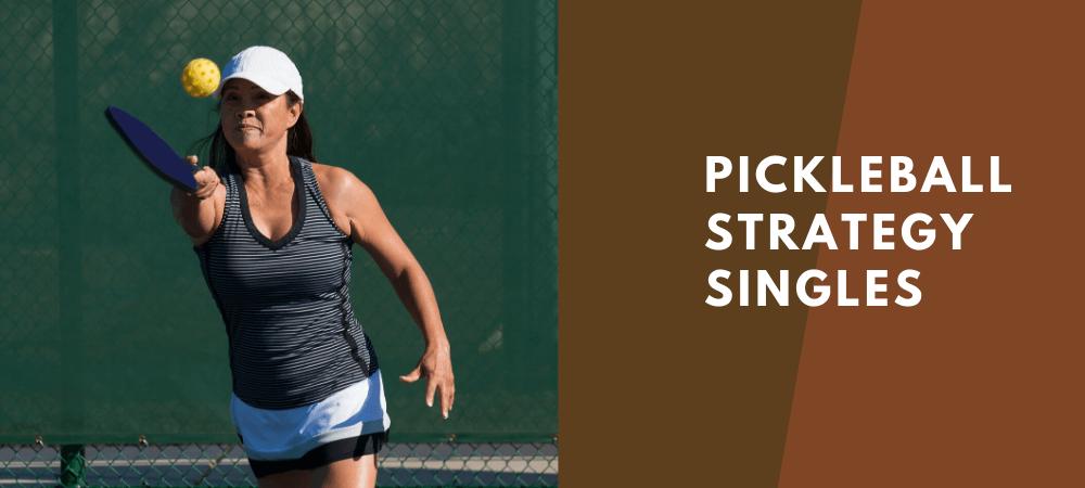 pickleball strategies for singles