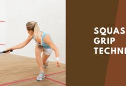 Squash Grip Technique: The Ultimate Guide
