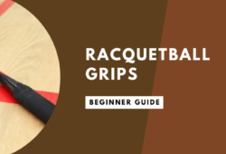 Racquetball Grips: Forehand, Backhand and Continental Grips