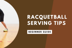 Racquetball Serving Tips: Beginners Guide In 2021
