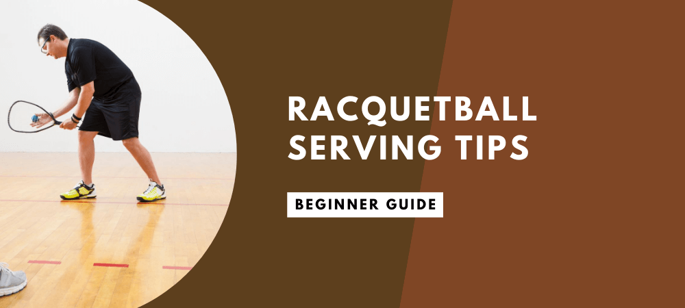 Racquetball Serving Tips