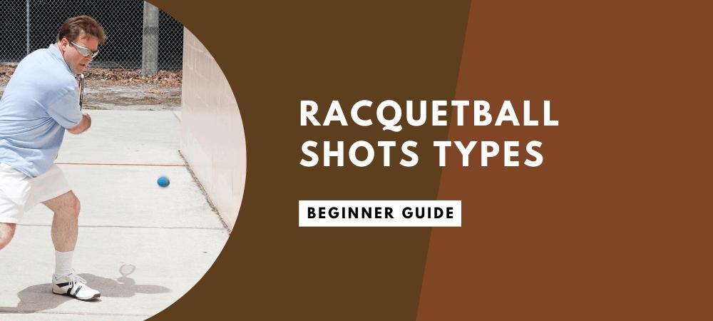 Racquetball Shots Types